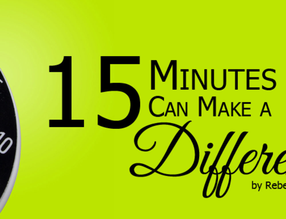 Fifteen Minutes Can Make a Difference