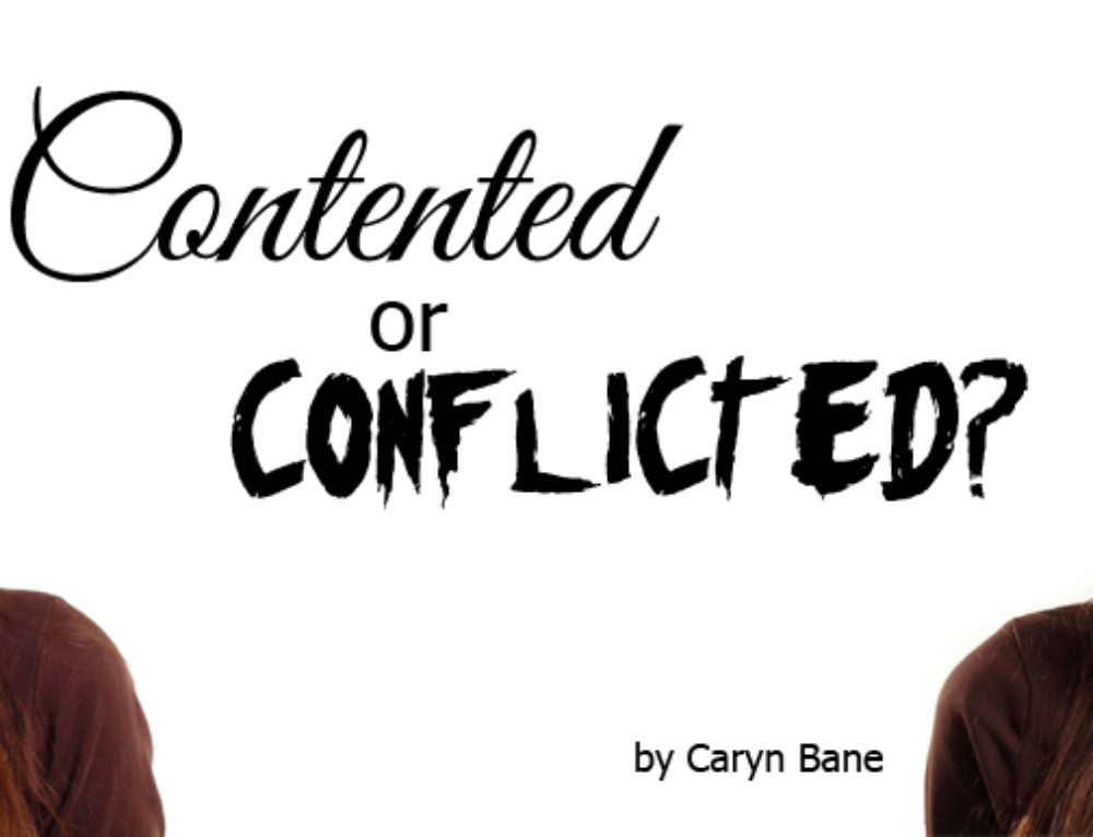 Contented or Conflicted?