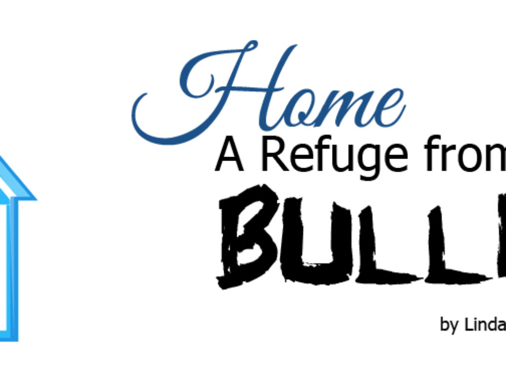 Home-A Refuge from Bullies