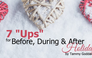 7 ups for before during and after the holidays