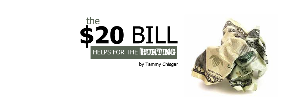 The $20 Bill Helps for the Hurting