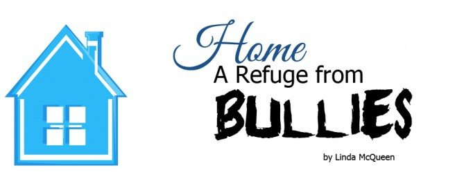 home a refuge from bullies