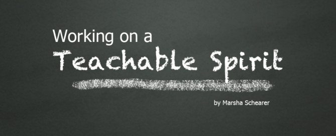 working on a teachable spirit