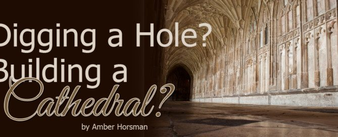 digging a hole? building a cathedral?