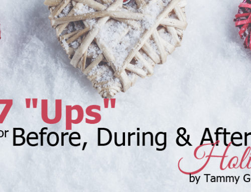 "7 ""Ups"" for Before, During & After the Holidays"