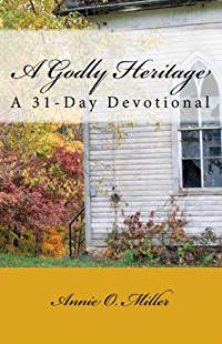 a godly heritage devotional annie o. miller