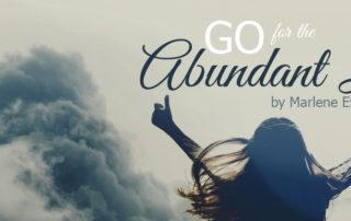 go for the abundant life