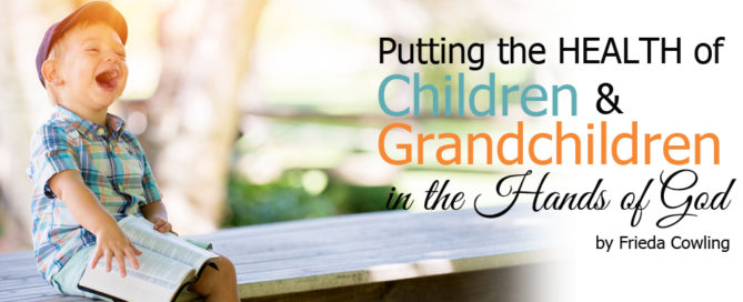 putting the health of children and grandchildren in the hands of God