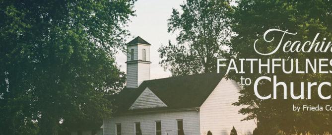 teaching faithfulness to church