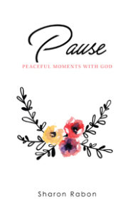 pause peaceful moments with God devotional Sharon Rabon