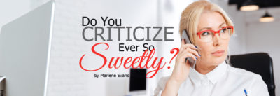 do you criticize ever so sweetly
