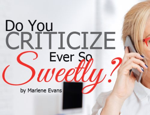 Do You Criticize Ever So Sweetly?