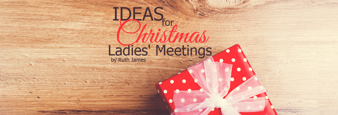ideas for christmas ladies' meetings