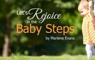 let's rejoice in the baby steps