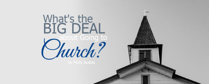 what's the big deal about going to church
