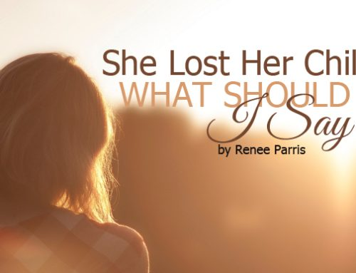 She Lost Her Child-What Should I Say?