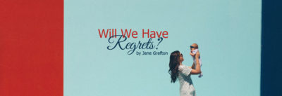 will we have regrets
