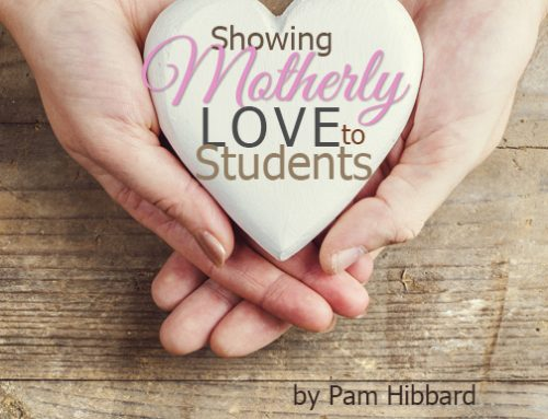 Showing Motherly Love to Your Students