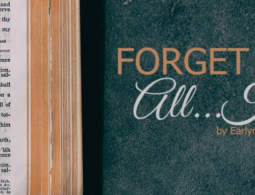 Forget Not All…His…His