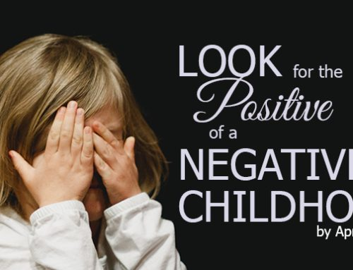 Look for the Positive of a Negative Childhood